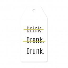 Drink Drank Drunk Askı Etiket